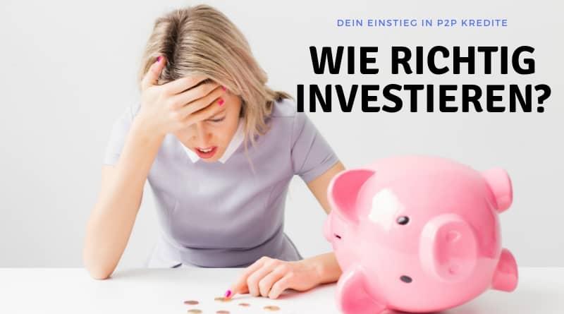 Wie du richtig in P2P Kredite investieren kannst