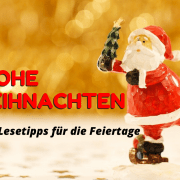 Frohe Weihnachten und Lesetipps für die Feiertage