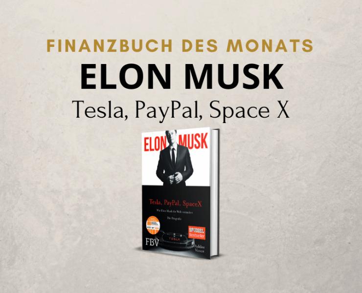 Elon Musk - PayPal, Tesla, Space X - Wie Elon Musk die Welt verändert