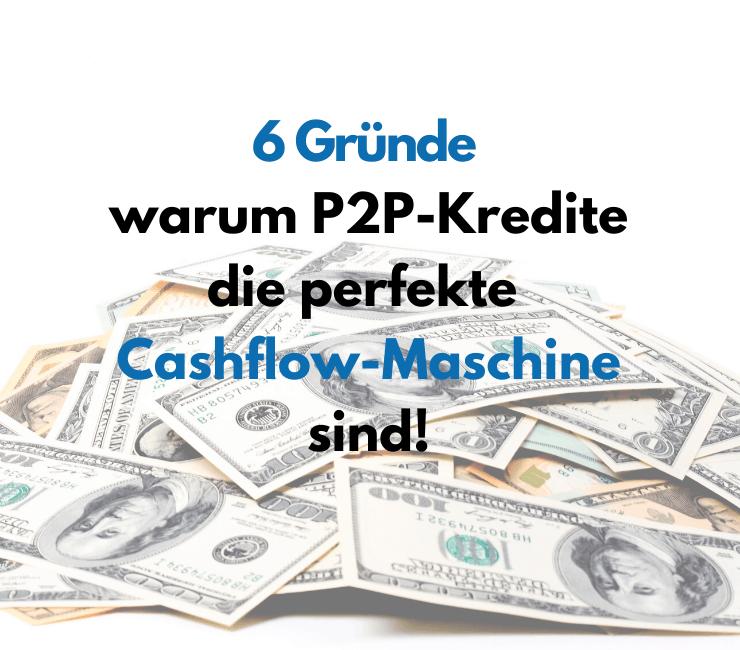 6 Gründe warum p2p kredite perfekt für passives einkommen ist