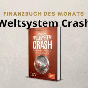 Weltsystem Crash von Max Otte ist dank der Coronakrise ein brandaktuelles Finanzbuch