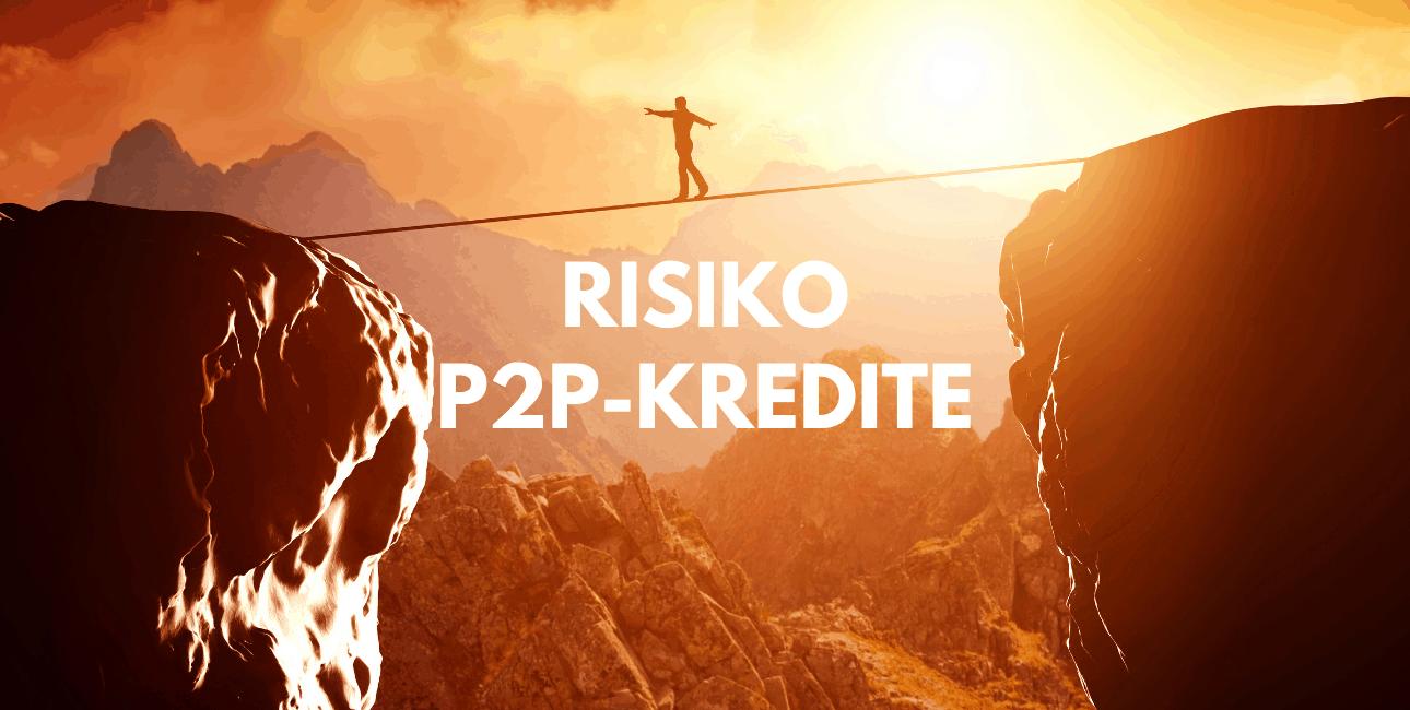 Das Risiko bei P2P-Krediten Welche Risiken gibt es Was muss beachtet werden