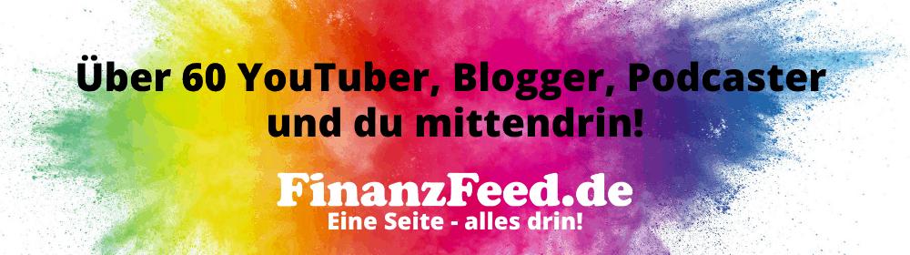FinanzFeed - die besten Finanz- Blogger / Podcaster / YouTuber