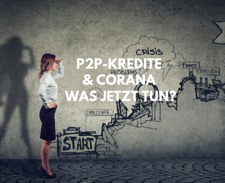 P2P Kredite und Corona - Was du jetzt tun kannst