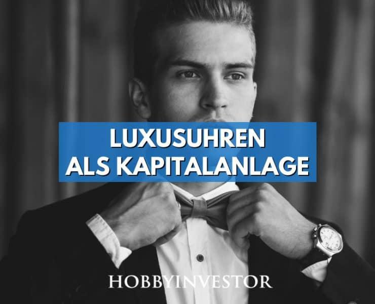Luxusuhren als Kapitalanlage